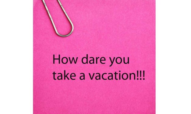 Don't Be Scared to Take Vacation Time